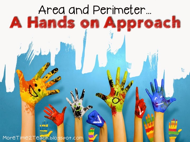 Area & Perimeter: A Hands on Approach - More Time 2 Teach